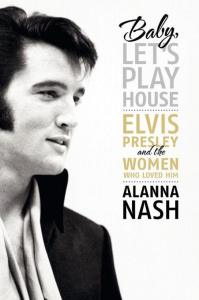 Baby Let S Play House Elvis Presley And The Women Who border=