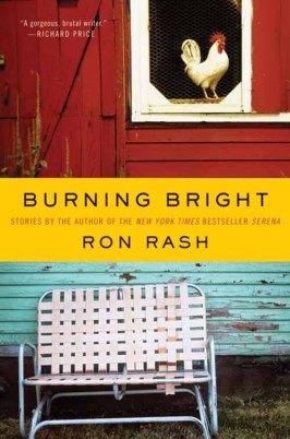 Burning Bright, Ron Rash