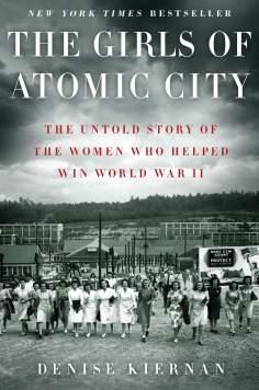 Girls of Atomic City, Denise Kiernan